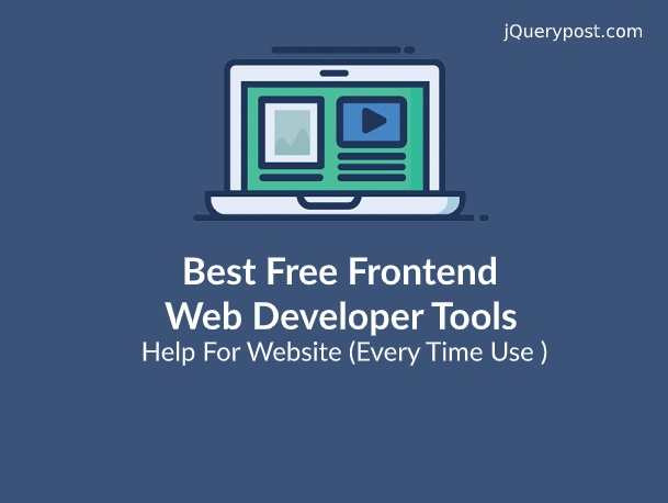 Best Free Frontend Web Developer Tools Help For Website (Every Time Use )